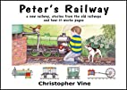 Peter's Railway by Christopher Vine