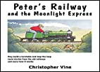 Peter's Railway and the Moonlight Express by…