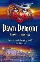 Dawn Demons: Bk. 2 by Peter J. Murray