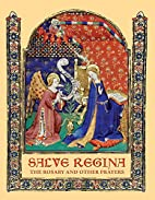 Salve Regina: The Rosary and Other Prayers…