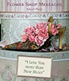 Flower Shop Messages by Sally Page