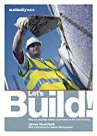 Let's Build!: Why We Need Five Million New…