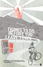 Things to Do Before You Leave Town by Ross…