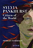 Harrison, Shirley: Sylvia Pankhurst, Citizen of the World (Hornbeam II)