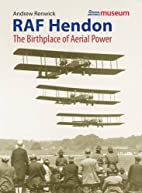 RAF Hendon: The Birthplace of Aerial Power…