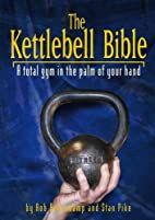 The Kettlebell Bible: A Total Gym in the…