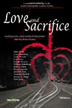 Love and Sacrifice: Touching Stories About…