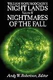 Wright, John C.: William Hope Hodgson's Night Lands Volume 2: Nightmares of the Fall