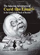 The Amazing Adventures of Curd the Lion (and…