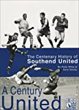 Miles, Peter: A Century United: The Centenary History of Southend United
