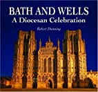 Bath & Wells a Diocesan Celebration by…