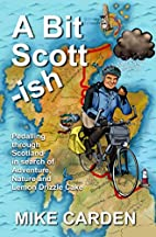 A Bit Scott-ish: Pedalling Through Scotland…