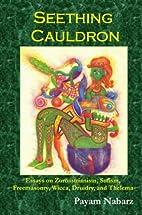 Seething Cauldron: Essays on Zoroastrianism,…