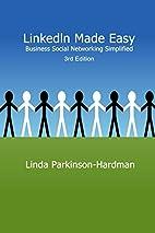 LinkedIn Made Easy: Business Social…