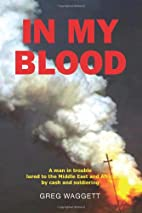 In My Blood: A Man in Trouble Lured to the…