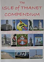 The Isle of Thanet Compendium: Facts,…