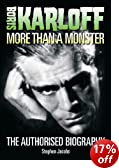 Boris Karloff: More Than a Monster