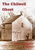 The Chilwell Ghost: A New Investigation by…