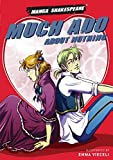 Shakespeare, William: Much Ado About Nothing (Manga Shakespeare)