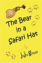 The Bear in a Safari Hat by JoJo Gould