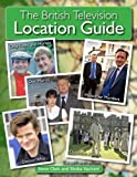 Clark, Steve: The British Television Location Guide. Steve Clark, Shoba Vazirani