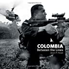 Colombia Between the Lines by Jason P. Howe
