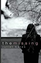 The Missing by Juliet Bates