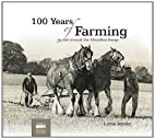 100 Years of Farming: In and Around the…