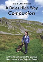 A Dales High Way Companion by Tony Grogan