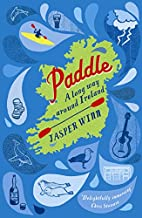 Paddle: A long way around Ireland by Jasper…