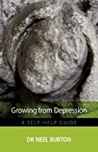Growing from Depression by Neel Burton