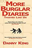 King, Danny: More Burglar Diaries