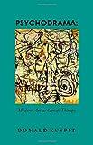 Donald Kuspit: Psychodrama: Modern Art As Group Therapy
