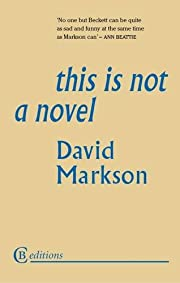 This is not a novel by David Markson