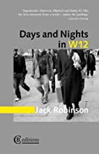 Days and Nights in W12 by Jack Robinson