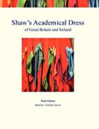Shaw's Academical Dress of Great Britain and…