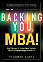 Backing You, MBA! How Thinking of Yourself…