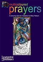 Multicoloured Prayers by Mary Fleeson
