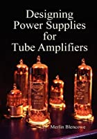 Designing Power Supplies for Tube Amplifiers…