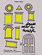 Draw Me A House: A Book of Colouring in,…