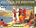 Railway Journeys in Art: v. 6: The British…
