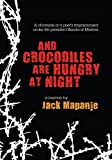 Jack Mapanje: And Crocodiles Are Hungry at Night