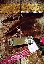 Mythogeography: A Guide to Walking Sideways…