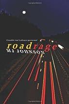 Roadrage by M. J. Johnson