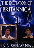 The Dictator of Britannica by A. N.…