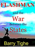 Flashman and the War Between the States by…