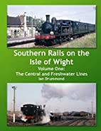 Southern Rails on the Isle of Wight: v. 1:…