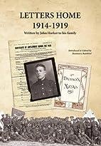 Letters Home 1914-1919: Written by John…