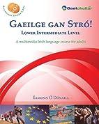 Gaeilge gan Stró! Lower Intermediate…