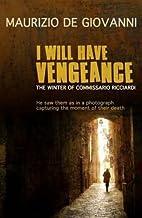 I Will Have Vengeance by Maurizio DeGiovanni